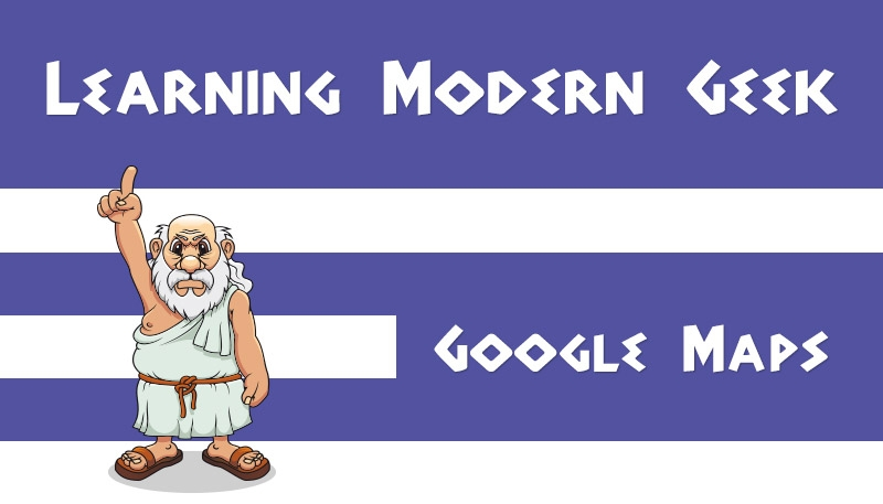 "Image of a Greek man pointing to the words ""Learning Modern Geek"" and ""Maps"""